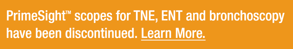 PrimeSight scopes for TNE, ENT and bronchoscopy have been discontinued. Learn More.